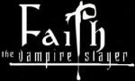 Welche Jägerin musste für Faith' Berufung sterben?