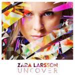 Platz 5 Uncover von Zara Larsson
