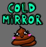Coldmirror-Wie gut kennst du sie?