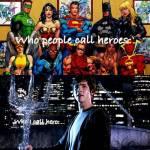 Wir wissen: Jeder kann ein Held sein.