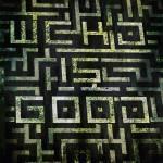 The Maze Runner - W.C.K.D. is good.