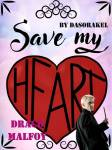 Draco Malfoy - Save My Heart