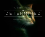 ×Determined×