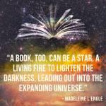 Ein wunderschöner Spruch von Madeleine L'Engle.