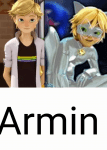 Mein 2 Chara: Name: Armin Agreste Alter: 14 Geschlecht: Männlich Aussehen: Bild Charakter: wie Adrien Hobbys: eigentlich keine Mag: Adrien Mag nicht: