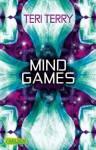 Titel: Mind Games Autor: Terri Terry Genre: Sci-Fi Kurze Inhaltsangabe: Virtuelle Welt ersetzt normale; Luna sucht Wahrheit hinter System