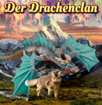 Der Drachenclan: gewünscht von Freeandwildspririt