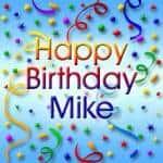 Wann hat Mike Geburtstag?