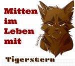 ((unli))Mitten im Leben mit Tigerstern((eunli)) ((cur))Schauen sie auch bei Mitten-im-Leben.de vorbei oder schreiben sie eine Email an Mitten_im_Leben