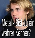Metal - Bist du ein wahrer Kenner