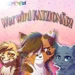 Warrior Cats Show- ✮WER WIRD KATZIONÄR?✮