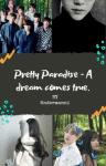 Pretty Paradise - A dream comes true [Deutsche Version]]